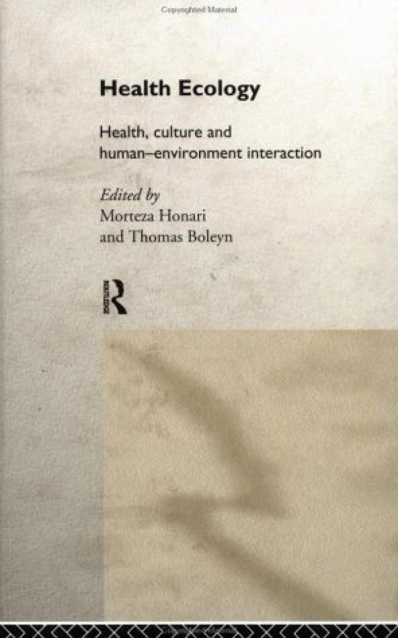 Health Ecology : health, culture and human-environment interaction