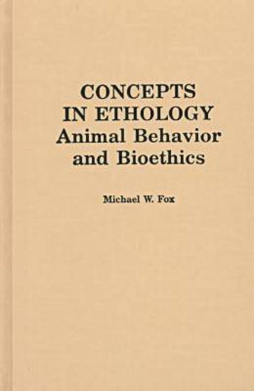 Concepts in Ethology: Animal Behaviour and Bioethics