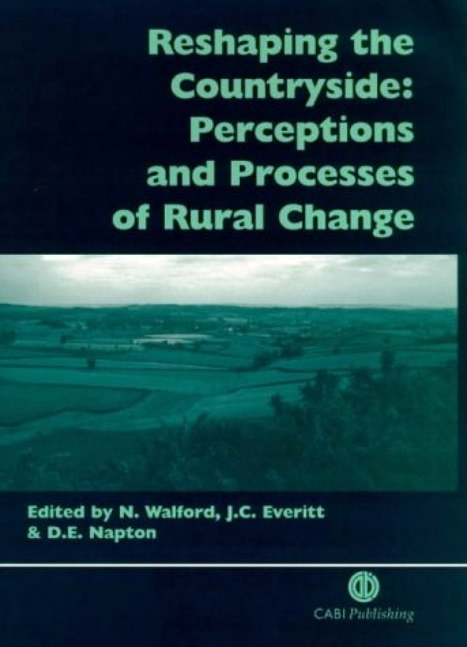 Reshaping the Countryside: Perceptions and Processes of Rural Change
