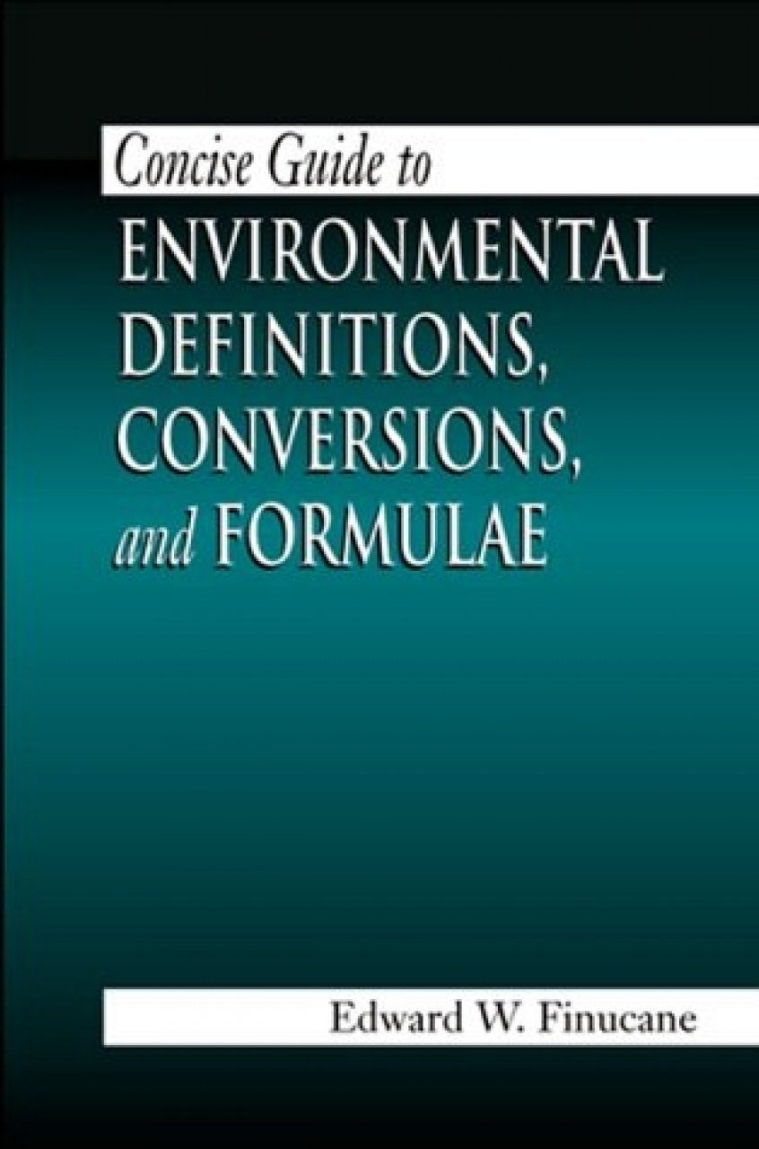 Concise Guide to Environmental Definitions, Conversions, and Formulae