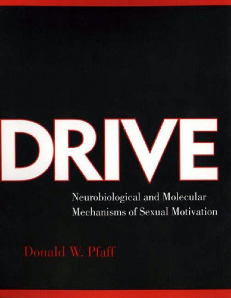 Drive: Neurobiological and Molecular Mechanisms of Sexual Motivation