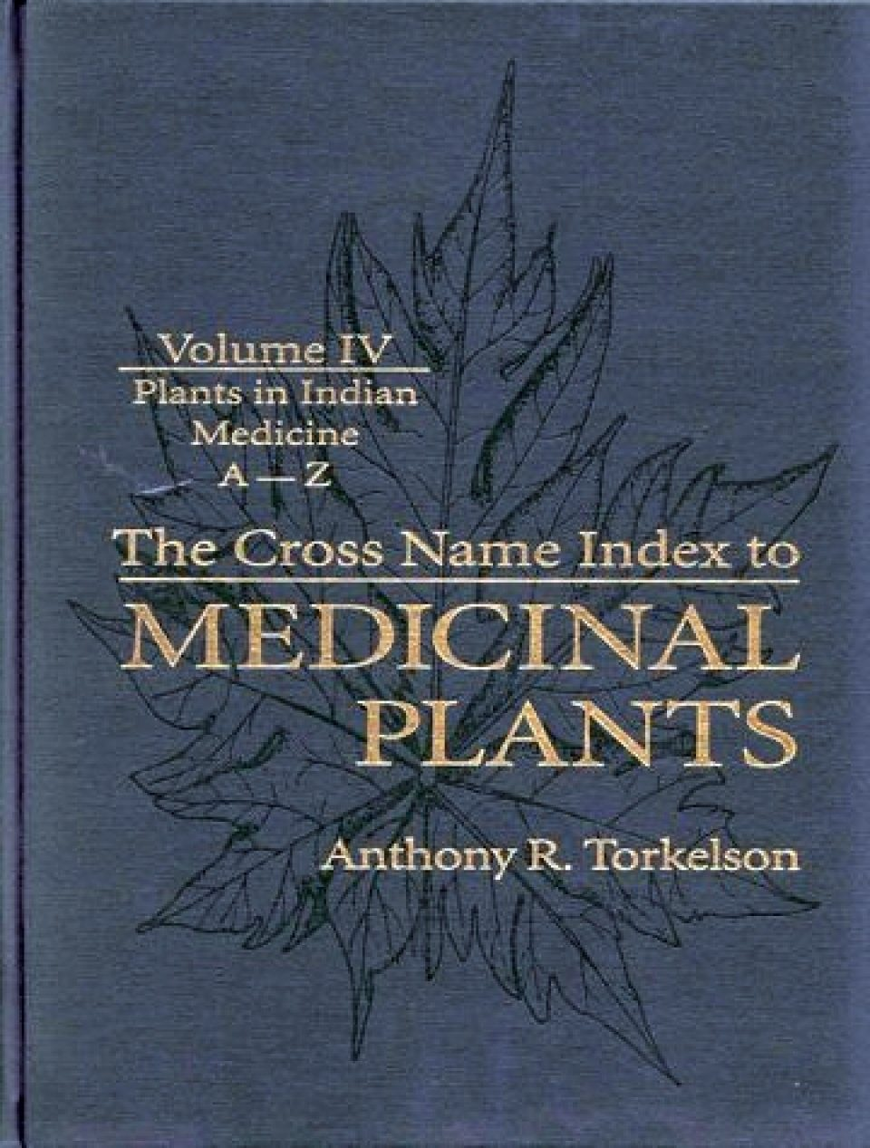 Cross Name Index of Medicinal Plants: Volume 4