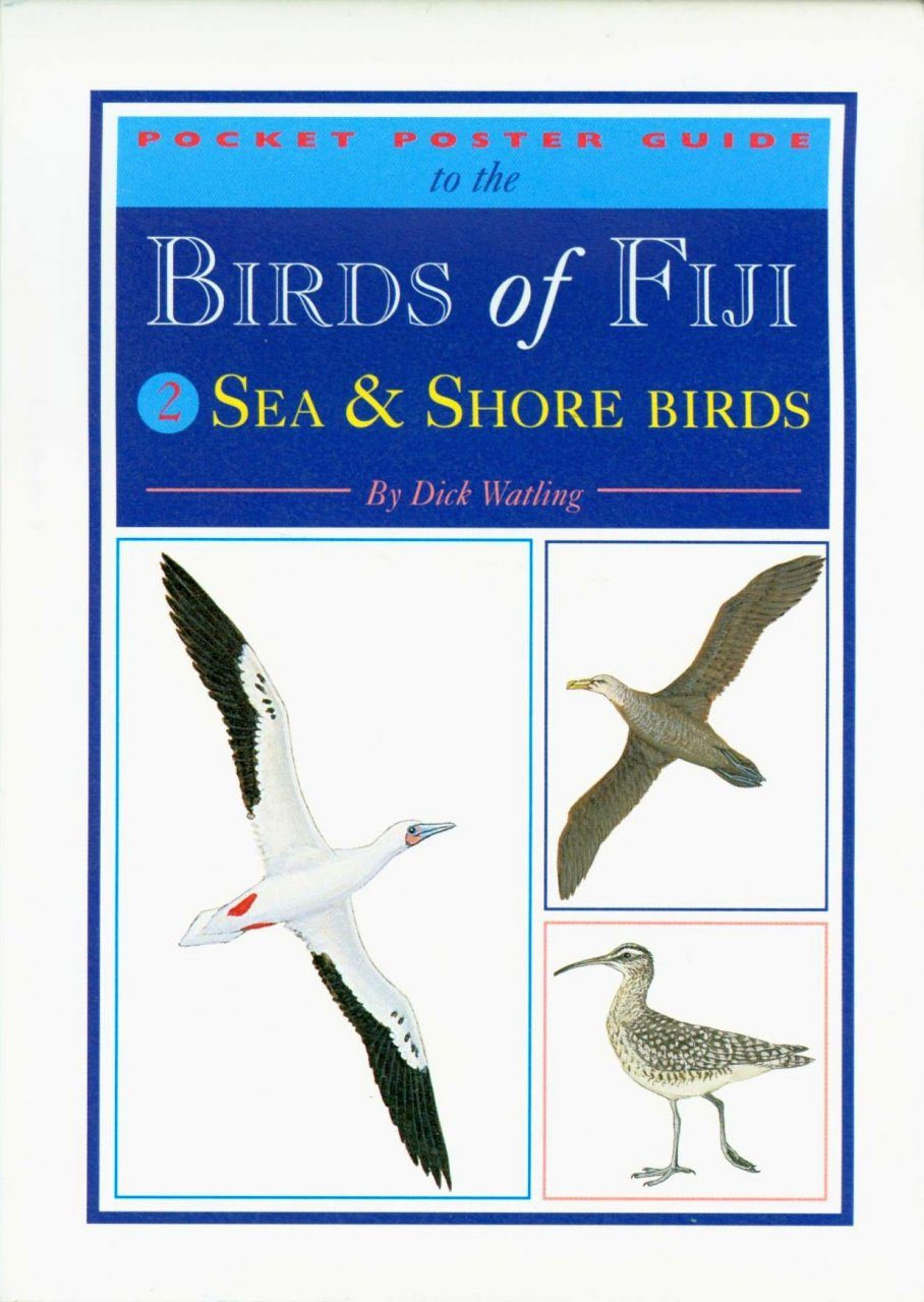 Pocket Poster Guide to the Birds of Fiji - Volume 2 - Sea and Shorebirds