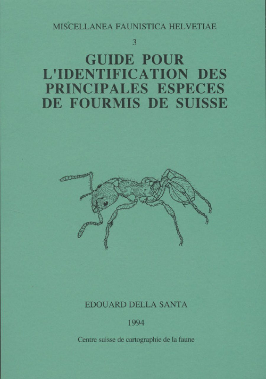 Guide pour l'Identification des Principales Especes de Fourmis de Suisse [Guide to the Identification of Principal Ant Species of Switzerland]